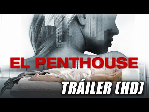 El Penthouse - The Loft - Trailer Subtitulado (HD)