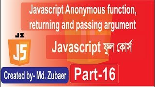javascript Anonymous Function ,returning and  passing argument  anonymous function part 02