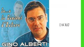 Gino Alberti - E va buò