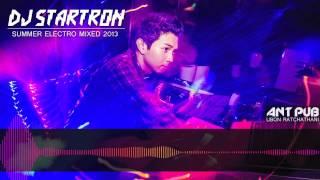 ANT PUB Present DJ STARTRON: Summer Electro Mix 2013