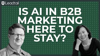 AI in B2B Marketing | Shiny New Toy Or Here to Stay? | Counterpoint B2B | Pam Didner + Doug Hunter