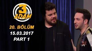 3 Adam 20.Bölüm (15.03.2017) Part 1
