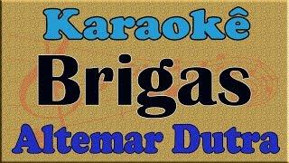 Altemar Dutra Brigas Playback Karaoke