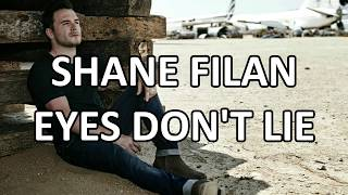 Shane Filan - Eyes Don't Lie (Lyrics) HD
