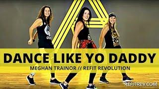 """Dance Like Yo Daddy"" by || Meghan Trainor ||"