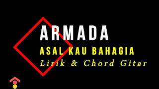 Armada - Asal Kau Bahagia Lirik + Chord Gitar