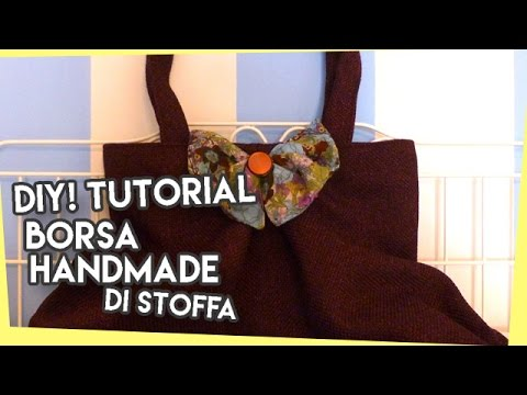 Diy tutorial borsa handmade di stoffa youtube for Tutorial fermaporta di stoffa