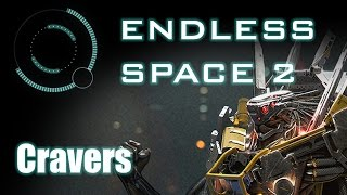 Endless Space 2 - Introduction to Cravers