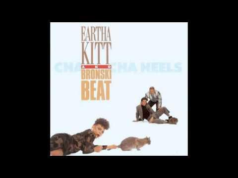 "BRONSKI BEAT + EARTHA KITT:  ""CHA-CHA HEELS"" [EXTENDED MIX] (1989)"