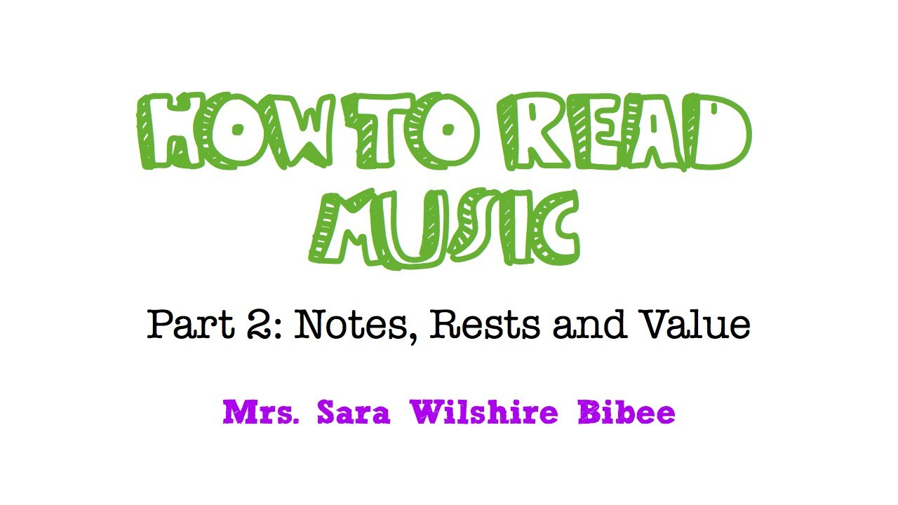 How To Read Music Notes Rests And Values Youtube