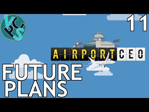 Future Plans : Airport CEO EP11 - Airport Management Tycoon Gameplay