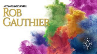 OPEN YOUR MIND AND SOUL with ROB GAUTHIER | The Rainbow Activation Code