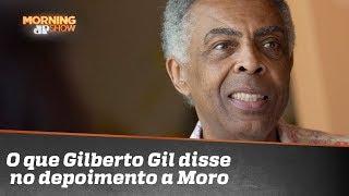 Baixar O que Gilberto Gil disse no depoimento a Moro