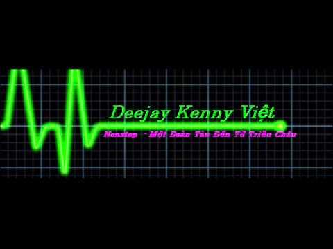 Nonstop - Một Đoàn Tàu Đến Từ Triều Châu   - DJ Kenny Việt