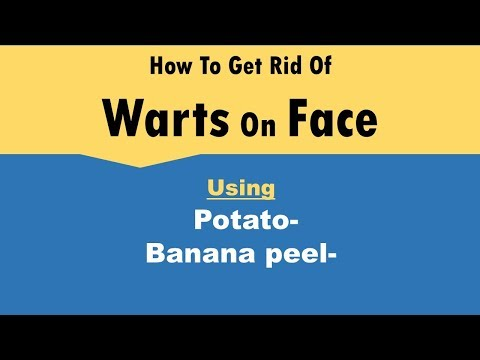 how-to-get-rid-of-warts-on-face-using-potato-&-banana-peel
