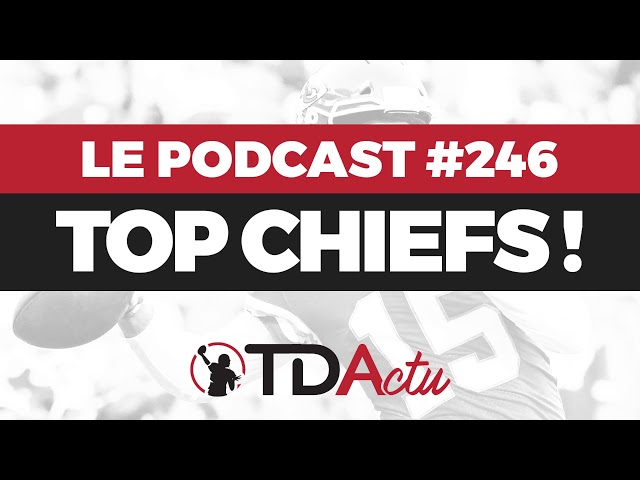 TDA Podcast n°246 – Débrief Semaine 2 : Top Chiefs