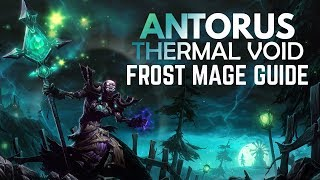WoW - Legion Frost Mage Antorus Guide (Thermal Void 7.3.5 - 7.3.2)