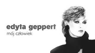 Edyta Geppert - Mój Człowiek