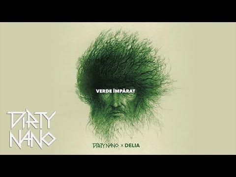 Delia - Verde Imparat (Dirty Nano Remix)