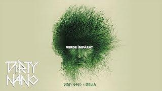 Delia - Verde Imparat | Dirty Nano Remix