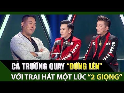 Xuất hiện chàng trai hát cả giọng nam và nữ gây 'náo loạn' tại Tuyệt Đỉnh Song Ca 2018 - Tập #2