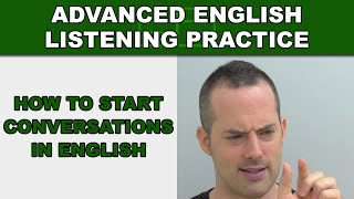 How to Start Conversations in English - Advanced English Listening Practice - 54