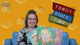 video thumbnail: Family Story Time - Lady Pancake & Sir French Toast!