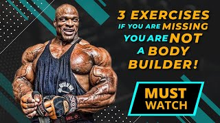 3 exercises if you're not doing don't consider yourself a bodybuilder