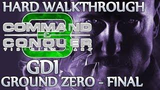 Ⓦ Command and Conquer 3: Tiberium Wars Walkthrough - GDI Final Mission ▪ Ground Zero