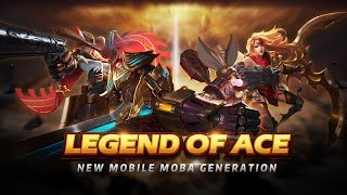 【Legend of ACE】 - New Mobile MOBA Generation