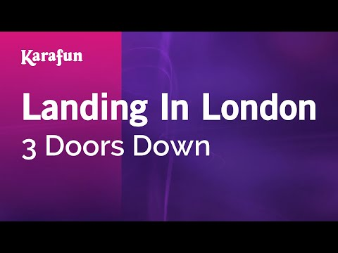 Karaoke Landing In London - 3 Doors Down *