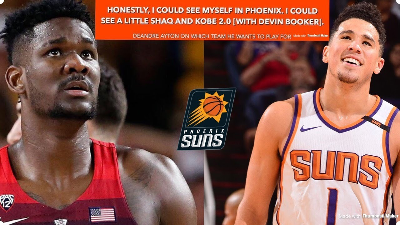 hot sale online f9592 b7a86 Deandre Ayton Claims He Wants To Play for The Phoenix Suns With Devin  Booker |
