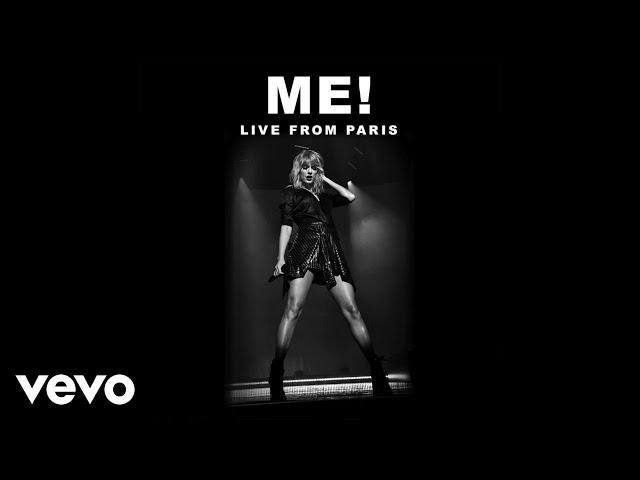 Taylor Swift - ME! (Live From Paris)