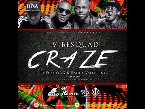 Vibe Squad Ft. Fuse ODG & Randy Valentine – Craze