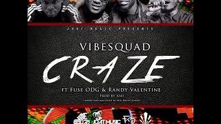 VIBESQUAD - CRAZE Ft Fuse ODG & Randy Valentine