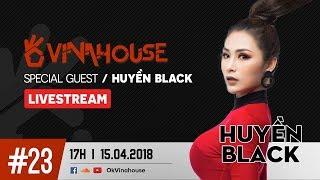 Ok Vinahouse Episode #23. DJ -  HUYEN BLACK