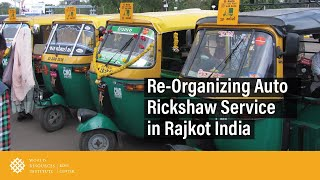 Re-Organizing Auto Rickshaw Service in Rajkot India