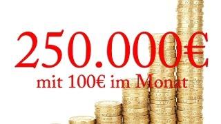 3/3 Mit wenig Geld Investieren – 250.000€ mit 100€ im Monat ! Passives Investieren in ETFs