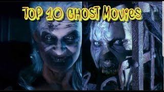 My top 10 Ghost movies!