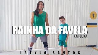Rainha da Favela - Karol Ka | Coreografia | Irtylo Santos