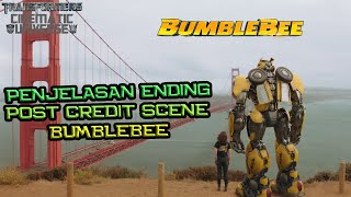 Penjelasan Ending & Post Credit Scene Bumblebee | Cerita Apa Setelah Ini ? | Ending Explained