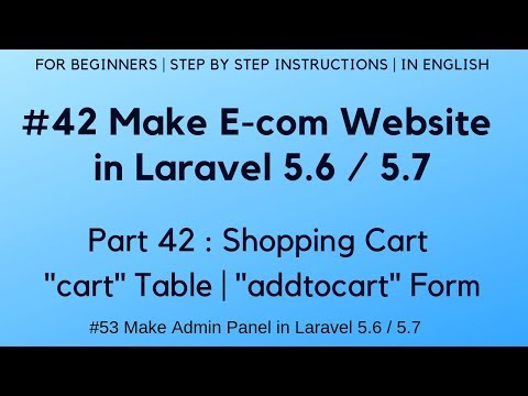"#42 Make E-com website in Laravel 5.6 | Shopping Cart | ""cart"" Table 