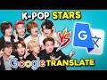 K-Pop Stars Vs. Google Translate (Ft. Stray Kids)