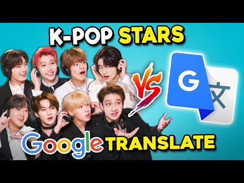 K-Pop Stars Vs Google Translate Ft Stray Kids