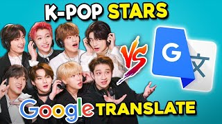 K-Pop Stars Vs. Google Translate (Ft. Stray Kids)