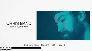 Chris Bandi - Man Enough Now (Visualizer)