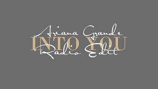 Ariana Grande - Into You (Radio Edit)