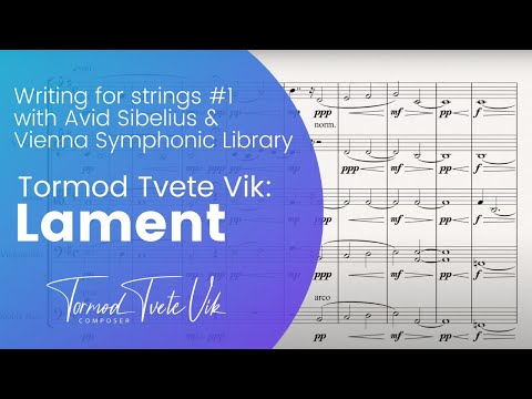 Writing for strings with Sibelius & Vienna Dimension Strings (Lament by Tormod Tvete Vik)