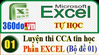 Tự học Excel hiệu quả nhất: Hướng dẫn giải các đề thi CCA TIN HỌC - phần Excel (Đề 01)