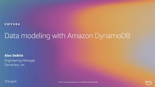 AWS re:Invent 2019: Data modeling with Amazon DynamoDB (CMY304)